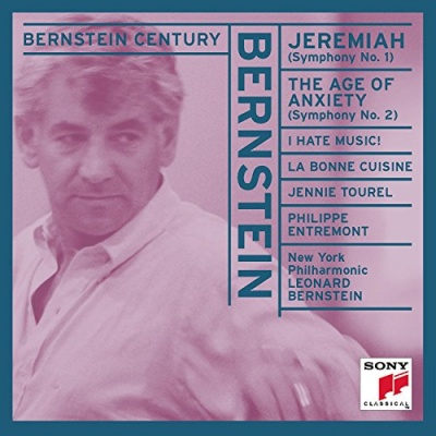 Bernstein: Jeremiah Symphony; The Age of Anxiety; I Hate Music!; La bonne Cuisine