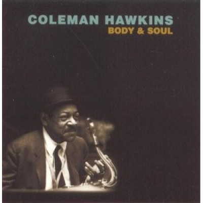 Body & Soul - Coleman Hawkins | Songs, Reviews, Credits | AllMusic
