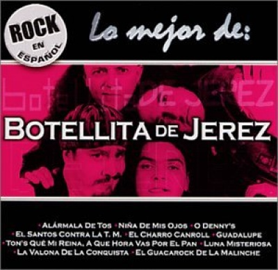 Rock en Espanol: Lo Mejor de Botellita de Jerez