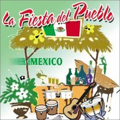 La Fiesta Del Pueblo: Mexico