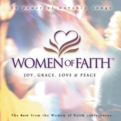 Women of Faith: Joy, Grace, Love and Peace