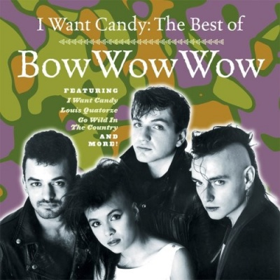 I Want Candy: The Best of Bow Wow Wow