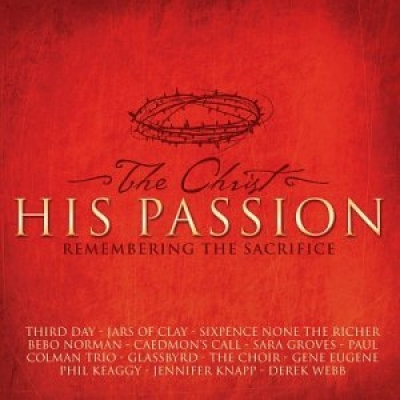 Christ His Passion: Remembering the Sacrifice