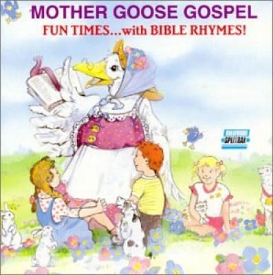 Mother Goose Gospel
