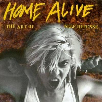 Home Alive: The Art of Self Defense