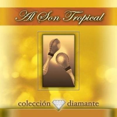 Al Son Tropical: Coleccion Diamante