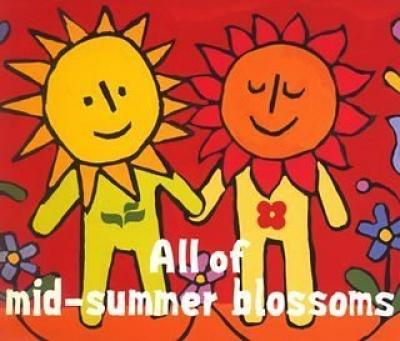 All of Midsummer Blossoms