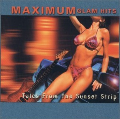 Maximum Glam Hits: Tales from the Sunset Strip