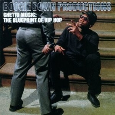 Ghetto music the blueprint of hip hop boogie down productions boogie down productions malvernweather Choice Image
