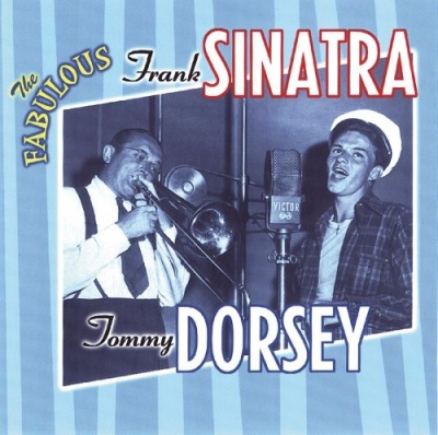 The Fabulous Frank Sinatra and Tommy Dorsey