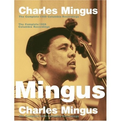 The Complete 1959 CBS Charles Mingus Sessions [Columbia/Legacy]