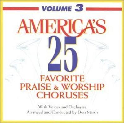 America's 25 Favorite Praise & Worship Choruses, Vol. 3