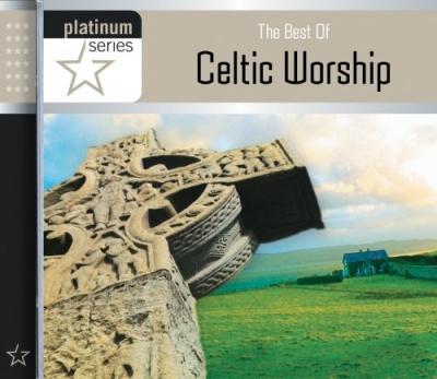 The Best of Celtic Worship: Platinum Series
