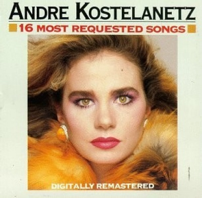 16 Most Requested Songs Andre Kostelanetz His Orchestra
