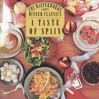 CBS Masterworks Dinner Classics: A Taste of Spain