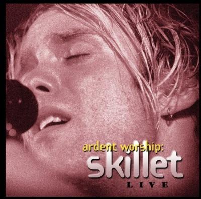 Ardent Worship: Skillet Live