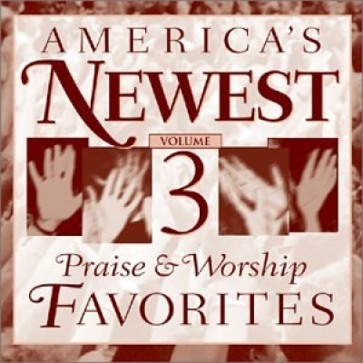 America's Newest Praise and Worship Favorites, Vol. 3
