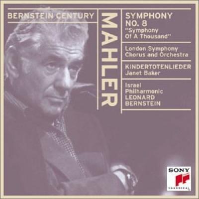 """Bernstein Century: Mahler - Kindertotenlieder/Symphony No. 8  """"Symphony of a Thousand"""""""