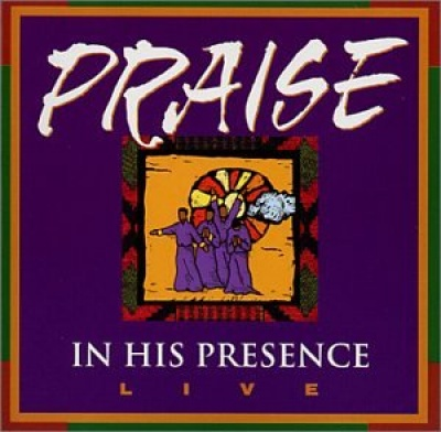 Praise in His Presence Live