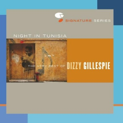 A Night in Tunisia: The Very Best of Dizzy Gillespie
