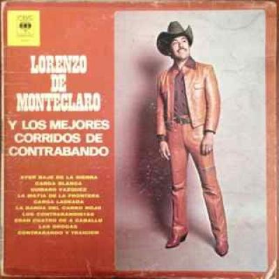 Lorenzo De Monteclaro Y Los Mejores Corridos De Contrabando