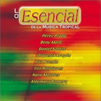 Lo Esencial de la Musica Tropical