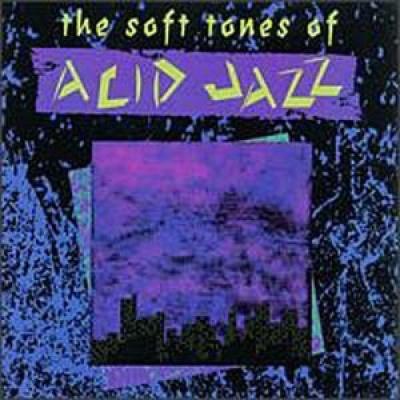 The Soft Tones of Acid Jazz