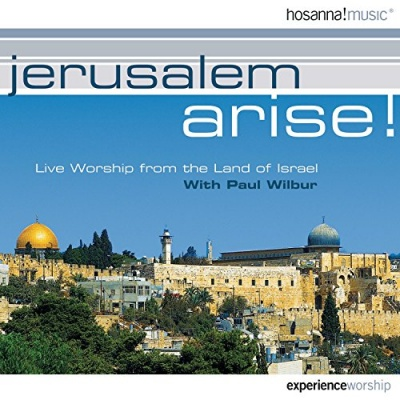 Jerusalem Arise!: Live Worship From the Land of Israel