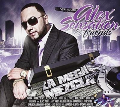 Alex Sensation & Friends: La Mega Mezcla