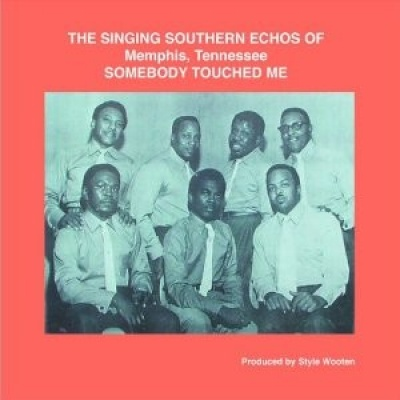 The Singing Southern Echoes of Memphis, Tennessee: Somebody Touched Me