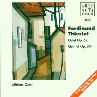 Ferdinand Thieriot: Octet Op. 62; Quintet Op. 80
