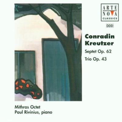 Conradin Kreutzer: Septet Op. 62; Trio Op. 43