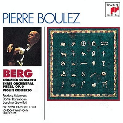 Berg: Chamber Concerto; Three Orchestral Pieces, Op. 6; Violin Concerto