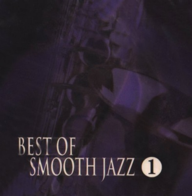 Best of Smooth Jazz, Vol. 1 [Sony]