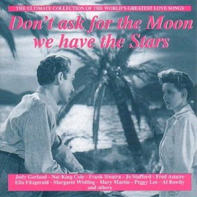Don't Ask for the Moon We Have the Stars