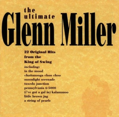 The Ultimate Glenn Miller