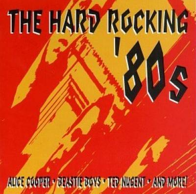 The Hard Rocking '80s