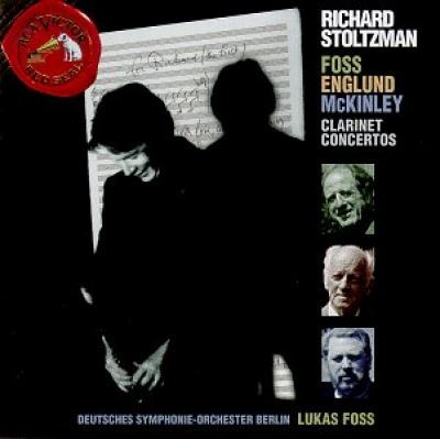 Foss, Englund, McKinley: Clarinet Concertos