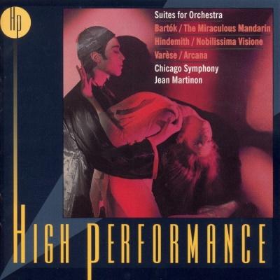 Béla Bartók: The Miraculous Mandarin; Paul Hindemith: Nobilissima Visione; Edgard Varese: Arcana