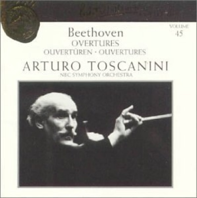 Arturo Toscanini Collection, Vol. 45: Beethoven - Overtures