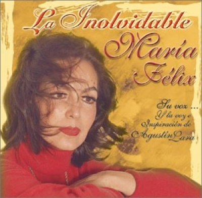 La Inolvidable Maria Felix