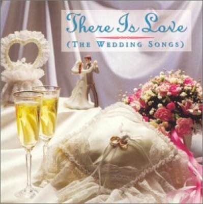 There Is Love The Wedding Songs