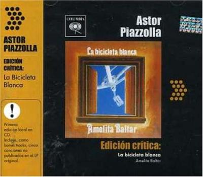 Astor Piazzola Edición Crítica: La bicicleta blanca