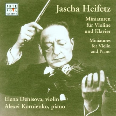 Jascha Heifetz: Miniatures for Violin and Piano