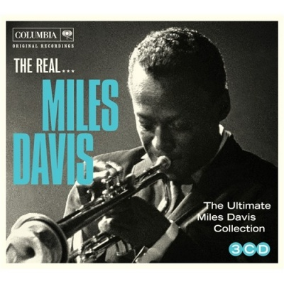 The Real...Miles Davis: The Ultimate Miles Davis Collection