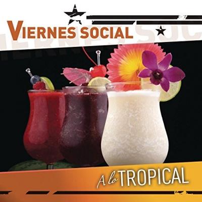 Viernes Social: A La Tropical