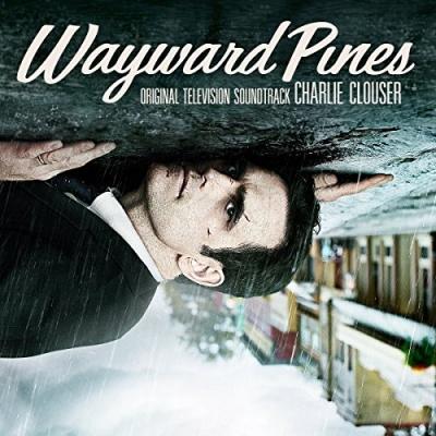 Wayward Pines [Original Television Soundtrack]