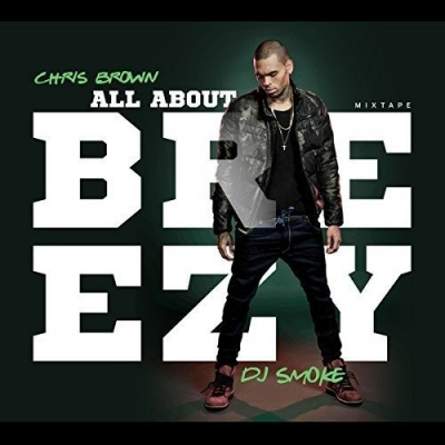 All About Breezy: Chris Brown