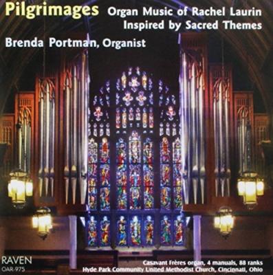 Pilgrimages: Organ Music of Rachel Laurin
