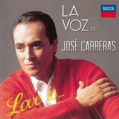 Love Is ...: La Voz de José Carreras